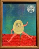 Humpty Dumpty, Mixed media on canvas board, 8x10, $85